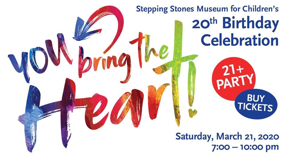 Stepping Stones Museum for Children 20th You Bring the Heart