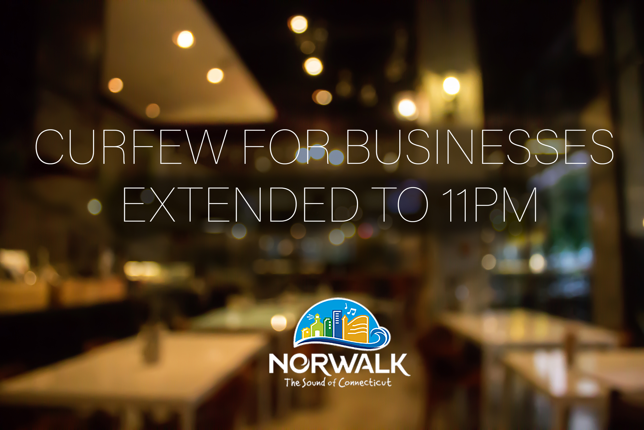 curfew for businesses extended to 11 pm text on top of blurred restaurant with norwalk logo on the bottom of the image