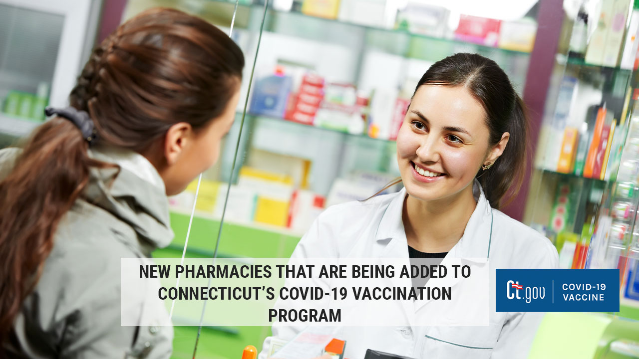 New pharmacies that are being added to Connecticut's COVID-19 vaccination program